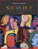 Sociology : A Brief Introduction with Reel Society Interactive Movie 1.0 and PowerWeb, Schaefer, Richard T., 0072884118