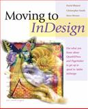 Moving to Indesign, David Blatner and Christopher E. Smith, 0321294114