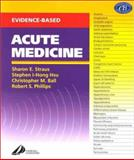 Evidence-Based Acute Medicine, Straus, Sharon E. and Ball, Christopher, 0443064113