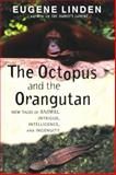 The Octopus and the Orangutan, Eugene Linden, 0452284112