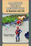 Making Great Decisions in Business and Life, Henderson, David R. and Hooper, Charles L., 0976854112