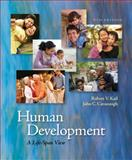 Human Development : A Life-Span View, Kail, Robert V. and Cavanaugh, John C., 1111834113