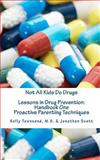 Not All Kids Do Drugs, Kelly Townsend and Jonathan Scott, 1453794115