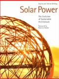 Solar Power : The Evolution of Solar Architecture, Behling, Sophia, 379132411X