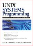 UNIX Systems Programming : Communication, Concurrency and Threads, Robbins, Kay and Robbins, Steve, 0130424110