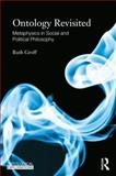 Ontology Revisited : Metaphysics in Social and Political Philosophy, Groff, Ruth, 0415574110