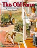 This Old Farm : A Treasury of Family Farm Memories, Roger Welsch, 0896584119