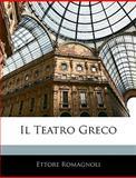Il Teatro Greco, Ettore Romagnoli, 1144044111