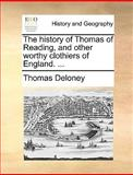 The History of Thomas of Reading, and Other Worthy Clothiers of England, Thomas Deloney, 1170094112