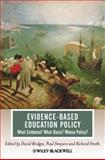 Evidence-Based Education Policy : What Evidence? What Basis? Whose Policy?, Bridges, David, 1405194111