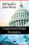 Congressional Budget Resolutions, Heniff, Bill and Murray, Justin, 1604564113