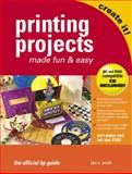 Printing Projects Made Fun and Easy, Smith, Jan S., 0131404113