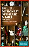 Brewer's Dictionary of Phrase and Fable, Brewers Publications Staff, 0550104119