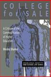 College for Sale : A Critique of the Commodification of Higher Education, Shumar, Wesley, 075070411X
