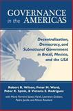Governance in the Americas : Decentralization, Democracy, and Subnational Government in Brazil, Mexico, and the USA, Ward, Peter M. and Spink, Peter K., 0268044112