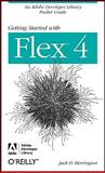 Getting Started with Flex 4, Herrington, Jack D. and Genovese, Vince, 0596804113