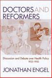 Doctors and Reformers : Discussion and Debate over Health Policy, 1925-1950, Engel, Jonathan, 1570034117