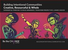 Creative, Resourceful and Whole : Experiential Exercises to Build Awareness, Transform Pe Rspectives, and Make Choices, Kumar, Sangita and Mayo, Tanya, 1939024110