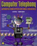 Computer Telephony, Ed Tittel and Dawn Rader, 0126914117