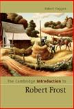 The Cambridge Introduction to Robert Frost, Faggen, Robert, 0521854113