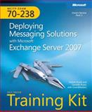 Deploying Messaging Solutions with Microsoft Exchange Server 2007, Microsoft Press Staff and Ruest, Danielle, 0735624119