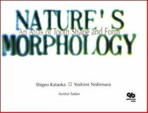 Nature's Morphology : Learn from the Natural Tooth Morphology, Kataoka, Shigeo and Nishimura, Yoshimi, 086715411X