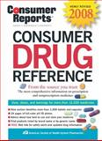 Consumer Drug Reference 2008, Consumer Reports Staff and American Society of Health-System Pharmacists Staff, 1933524111