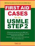 First Aid Cases for the USMLE Step 2 CK, Tao T. Le and Esteban Schabelman, 0071464115