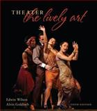 Theater : The Lively Art, Wilson, Edwin and Goldfarb, Alvin, 007351411X
