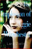 The Implosion of Aggie Winchester, Lara Zielin, 0399254110