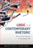 Logic and Contemporary Rhetoric : The Use of Reason in Everyday Life, Cavender, Nancy M. and Kahane, Howard, 0495804118