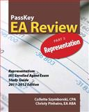 PassKey EA Review, Part 3 : Representation, IRS Enrolled Agent Exam Study Guide 2011-2012 Edition, Pinheiro, Christy and Szymborski, Collette, 1935664115