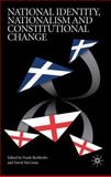 National Identity, Nationalism and Constitutional Change, , 0230224113