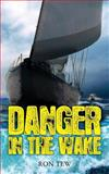Danger in the Wake, Ron Tew, 1482064111