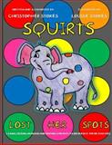 Squirts Lost Her Spots, Christopher Mark Stokes, 1495244113