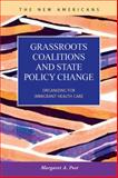 Grassroots Coalitions and State Policy Change : Organizing for Immigrant Health Care, Post, Margaret A., 1593324111