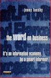The Word on Business : It's an Information Economy - Be a Smart Informer, Luesby, Jenny, 0273644114