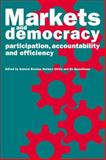 Markets and Democracy : Participation, Accountability and Efficiency, , 0521064112