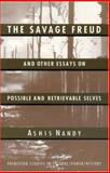 The Savage Freud and Other Essays on Possible and Retrievable Selves, Nandy, Ashis, 0691044112