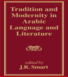 Tradition and Modernity in Arabic Language and Literature, J. R. Smart, 0700704116