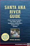 Santa Ana River Guide, Patrick Mitchell, 0899974112