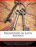 Breadstuffs in Latin Americ, , 1144914116