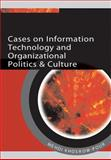 Cases on Information Technology and Organizational Politics & Culture, Khosrowpour, Mehdi, 1599044110