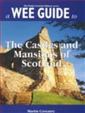 A Wee Guide to the Castles and Mansions of Scotland, Martin Coventry, 1899874119