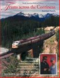 Trains Across the Continent : North American Railroad History, Daniels, Rudolph, 0253214114