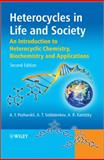 Heterocycles in Life and Society : An Introduction to Heterocyclic Chemistry, Biochemistry and Applications, Pozharskii, Alexander F. and Katritzky, Alan R., 0470714115
