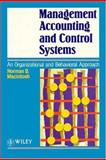 Management Accounting and Control Systems : An Organizational and Behavioral Approach, Macintosh, Norman B., 0471944114