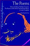 The Poems : Venus and Adonis, the Rape of Lucrece, the Phoenix and the Turtle, the Passionate Pilgrim, A Lover's Complaint, Shakespeare, William, 0521294118
