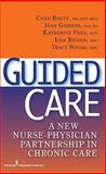 Guided Care : A New Nurse-Physician Partnership in Chronic Care, Boult, Chad, 082614411X