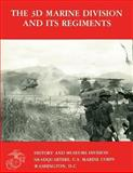The 3d Marine Division and Its Regiments, U. S. Marine Corps Historical Branch, 148235411X